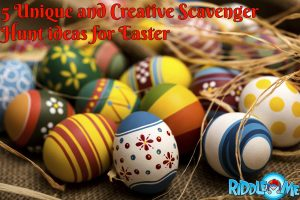 5 Unique and Creative Scavenger Hunt ideas for Easter