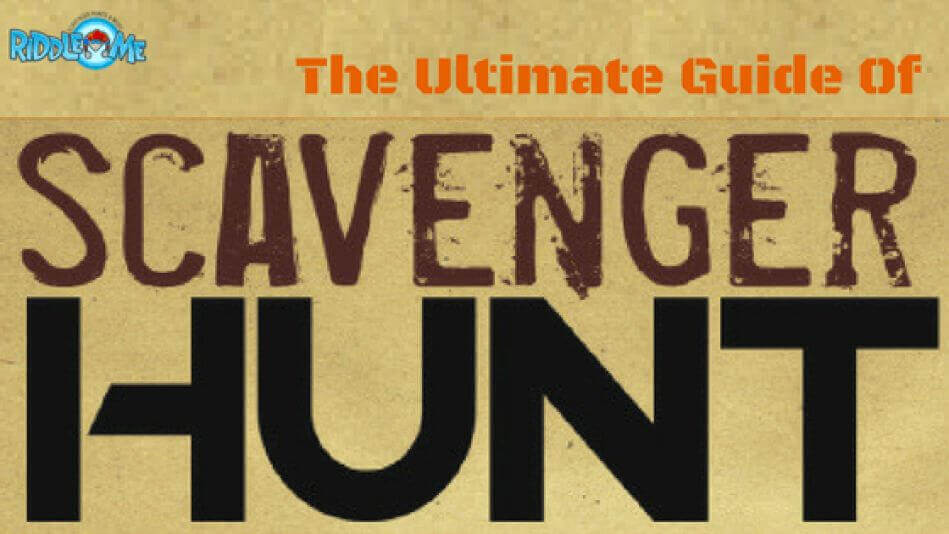 Ultimate Guide Of Scavenger Hunts